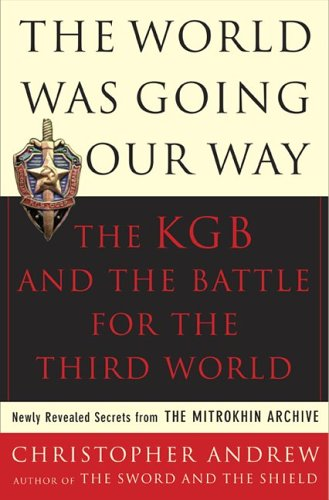 World Was Going Our Way The KGB and the Battle for the Third World - Newly Revealed Secrets from the Mitrokhin Archive N/A edition cover