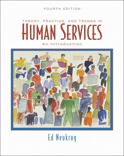 Theory, Practice, and Trends in Human Services An Introduction 4th 2008 (Revised) edition cover