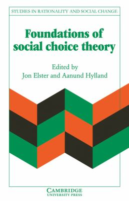 Foundations of Social Choice Theory  N/A 9780521389136 Front Cover