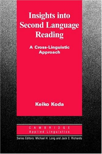 Insights into Second Language Reading A Cross-Linguistic Approach  2004 edition cover