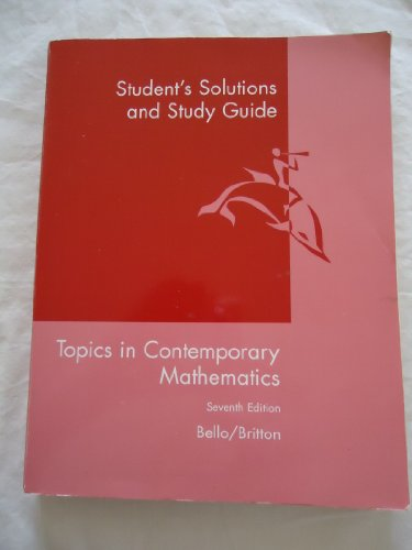 Topics in Contemporary Mathematics Student Solutions Manual : Used with ... Bello-Topics in Contemporary Mathematics 7th 2001 (Student Manual, Study Guide, etc.) 9780618061136 Front Cover