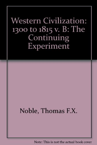 Noble-Western Civilization The Continuing Experiment 3rd 2002 9780618102136 Front Cover