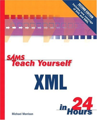 Teach Yourself XML in 24 Hours  2nd 2002 9780672322136 Front Cover