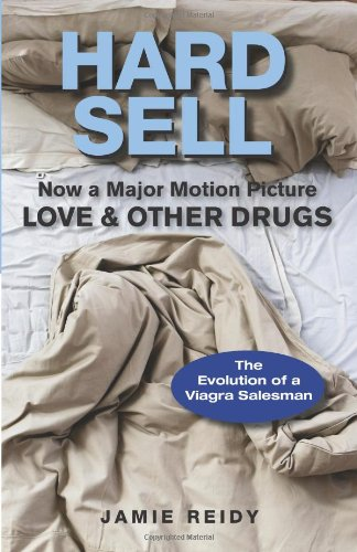 Hard Sell Now a Major Motion Picture Love and Other Drugs  2010 edition cover