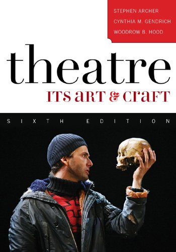 Theatre Its Art and Craft 6th 2009 (Revised) edition cover