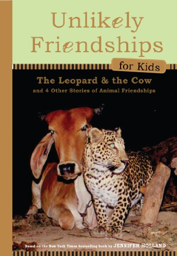 Unlikely Friendships for Kids: the Leopard and the Cow And Four Other Stories of Animal Friendships  2012 edition cover