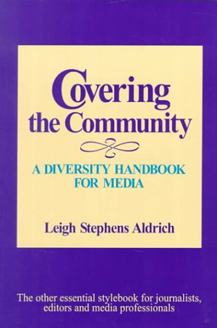 Covering the Community A Diversity Handbook for Media  1999 9780761985136 Front Cover