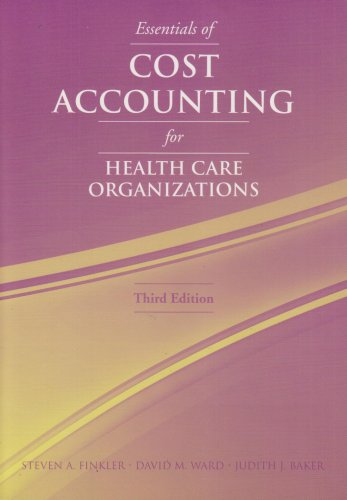 Essentials of Cost Accounting for Health Care Organizations  3rd 2007 (Revised) edition cover