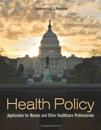 Health Policy Application for Nurses and Other Healthcare Professionals  2012 (Revised) 9780763783136 Front Cover