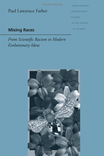 Mixing Races From Scientific Racism to Modern Evolutionary Ideas  2011 edition cover