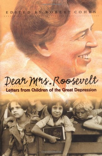 Dear Mrs. Roosevelt Letters from Children of the Great Depression  2002 edition cover