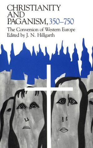 Christianity and Paganism, 350-750 The Conversion of Western Europe  1986 (Revised) edition cover