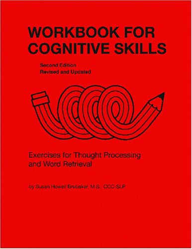 Workbook for Cognitive Skills Exercises for Thought Processing and Word Retrieval  2008 edition cover