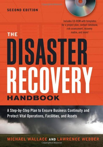 Disaster Recovery Handbook A Step-by-Step Plan to Ensure Business Continuity and Protect Vital Operations, Facilities, and Assets 2nd 2011 (Handbook (Instructor's)) 9780814416136 Front Cover