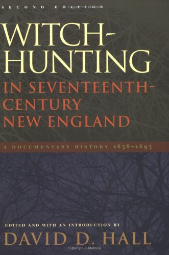 Witch-Hunting in Seventeenth-Century New England A Documentary History, 1638-1693 2nd 2005 edition cover