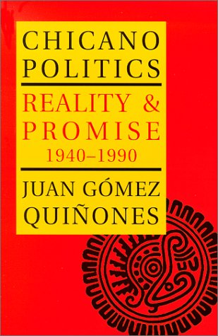 Chicano Politics Reality and Promise 1940-1990  1990 edition cover