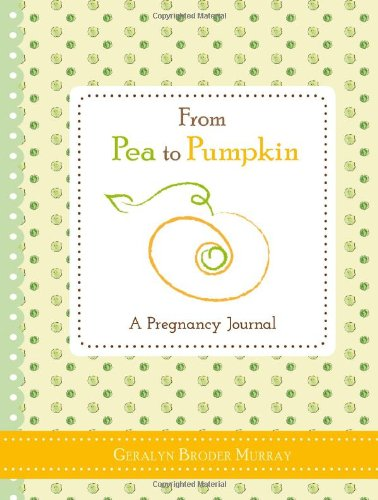 From Pea to Pumpkin A Pregnancy Journal N/A edition cover