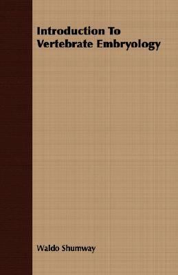 Introduction to Vertebrate Embryology  N/A 9781406720136 Front Cover