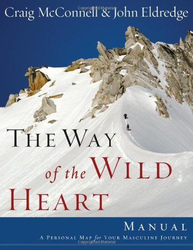 Way of the Wild Heart Manual A Personal Map for Your Masculine Journey  2006 edition cover