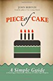 Piece of Cake A Simple Guide to Starting a Church, a Ministry or Other Life Project N/A 9781491292136 Front Cover