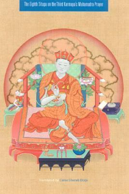 Eighth Situpa on the Third Karmapa's Mahamudra Prayer  2nd 2004 (Revised) 9781559392136 Front Cover