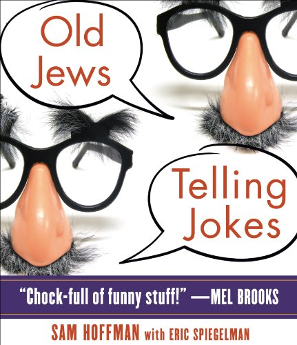 Old Jews Telling Jokes: 5,000 Years of Funny Bits and Not-so-kosher Laughs  2010 edition cover
