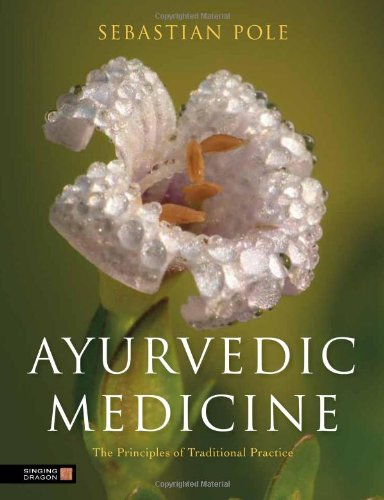 Ayurvedic Medicine The Principles of Traditional Practice  2013 edition cover