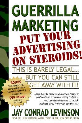 Guerrilla Marketing Put Your Advertising on Steroids  2005 9781933596136 Front Cover