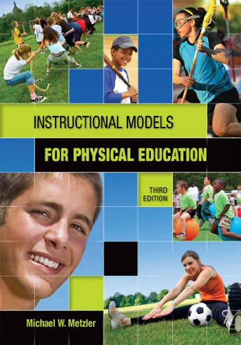 Instructional Models for Physical Education  3rd 2011 (Revised) 9781934432136 Front Cover