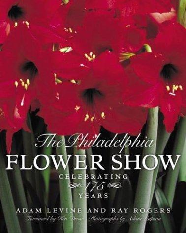 Philadelphia Flower Show Celebrating 175 Years  2003 9780060575137 Front Cover