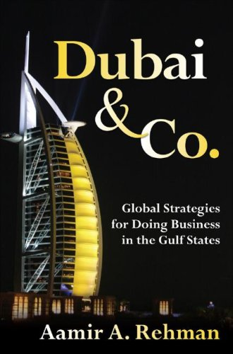 Dubai and Co Global Strategies for Doing Business in the Gulf States  2008 edition cover