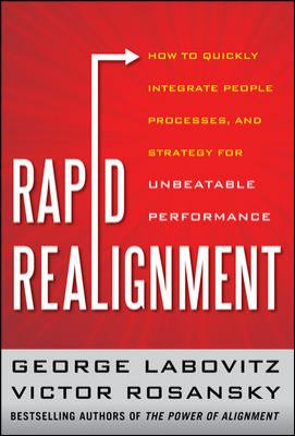 Rapid Realignment How to Quickly Integrate People, Processes, and Strategy for Unbeatable Performance  2012 edition cover