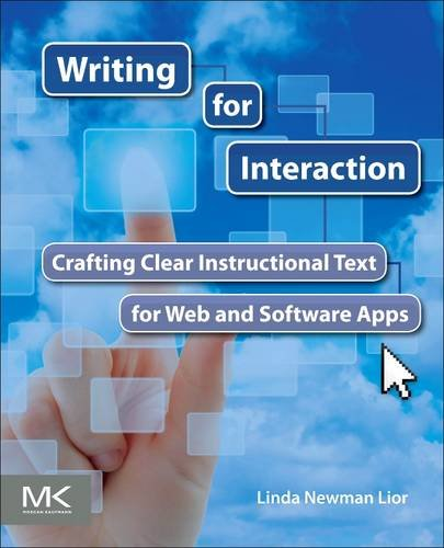 Writing for Interaction Crafting the Information Experience for Web and Software Apps  2013 9780123948137 Front Cover