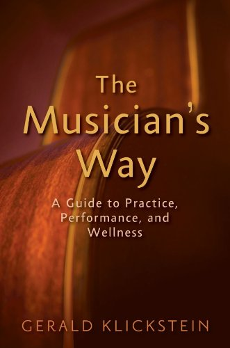 Musician's Way A Guide to Practice, Performance, and Wellness  2009 edition cover