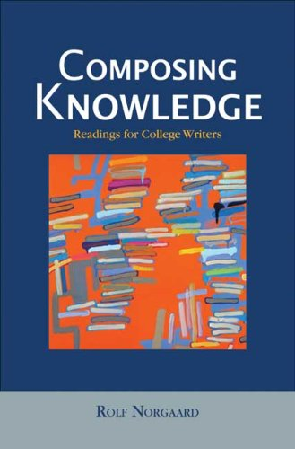 Composing Knowledge Readings for College Writers N/A edition cover
