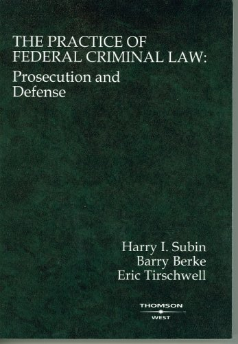 Practice of Federal Criminal Law Prosecution and Defense  2006 edition cover