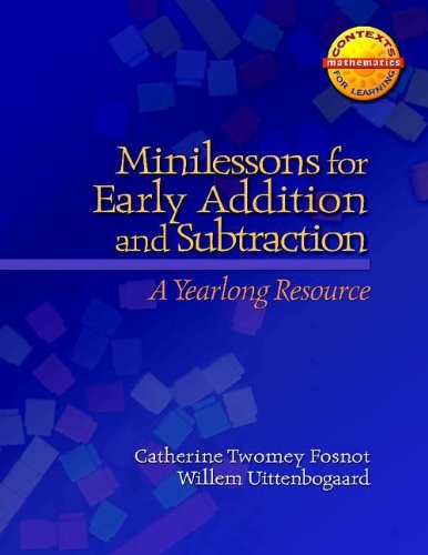 Minilessons for Early Addition and Subtraction A Yearlong Resource  2008 edition cover