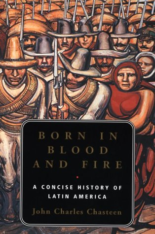 Born in Blood and Fire A Concise History of Latin America  2001 edition cover