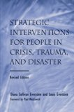Strategic Interventions for People in Crisis, Trauma, and Disaster Revised Edition 2nd 2013 (Revised) edition cover