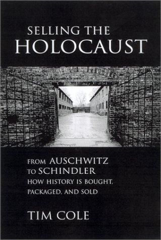 Selling the Holocaust From Auschwitz to Schindler, How History Is Bought, Packaged and Sold  2000 edition cover