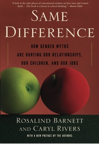 Same Difference How Gender Myths Are Hurting Our Relationships, Our Children, and Our Jobs  2005 edition cover