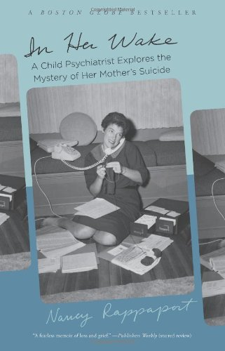 In Her Wake A Child Psychiatrist Explores the Mystery of Her Mother's Suicide N/A edition cover