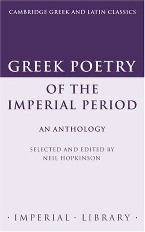 Greek Poetry of the Imperial Period An Anthology  1994 9780521423137 Front Cover