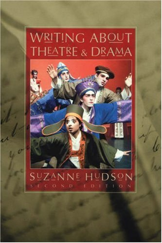Writing about Theatre and Drama  2nd 2006 (Revised) 9780534629137 Front Cover