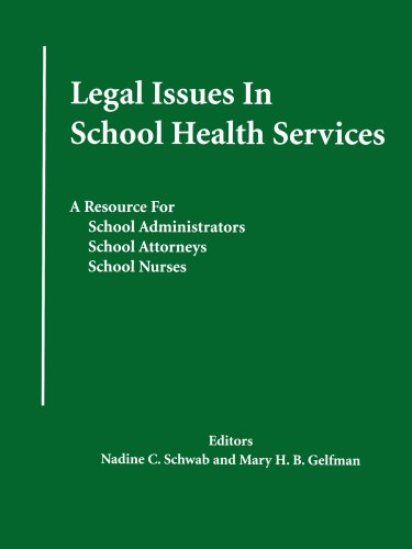 Legal Issues in School Health Services A Resource for School Administrators, School Attorneys, School Nurses N/A 9780595358137 Front Cover