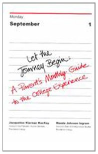 Let the Journey Begin A Parent's Monthly Guide to the College Experience  2002 9780618077137 Front Cover