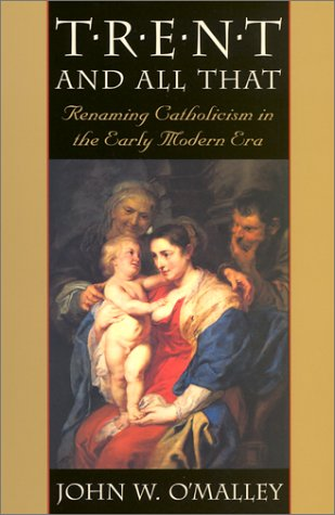 Trent and All That Renaming Catholicism in the Early Modern Era  2000 (Reprint) edition cover