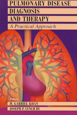 Pulmonary Disease Diagnosis and Therapy : A Practical Approach 2nd 1997 9780683046137 Front Cover