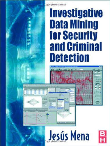 Investigative Data Mining for Security and Criminal Detection   2003 edition cover
