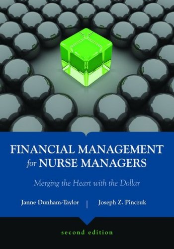 Financial Management for Nurse Managers Merging the Heart with the Dollar 2nd 2010 (Revised) edition cover